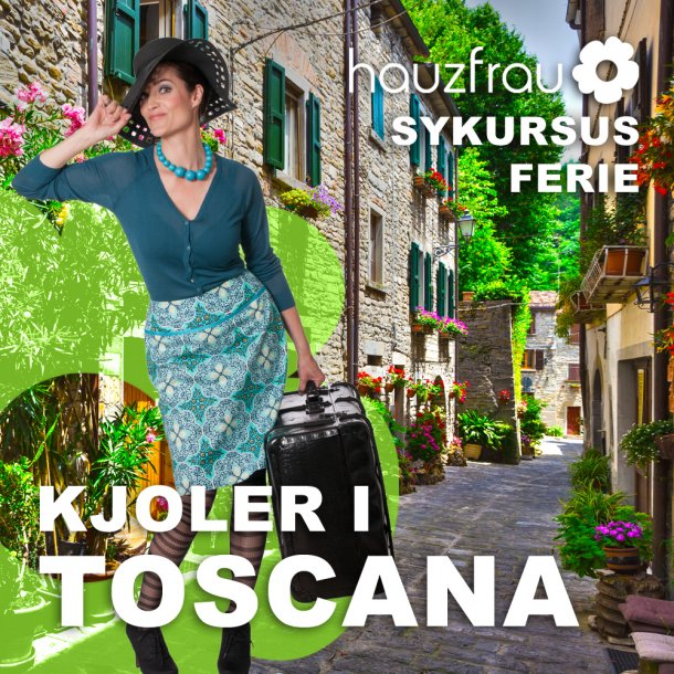 Kjoler i Toscana - Hauzfrau Sykursus Ferie 22. maj - 29 maj 2021 (Depositum)