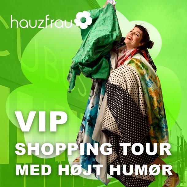 Hauzfrau VIP Shopping Tour med Højt Humør 14 august 2020 8-18